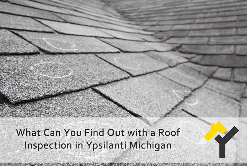 What Can You Find Out with a Roof Inspection in Ypsilanti Michigan