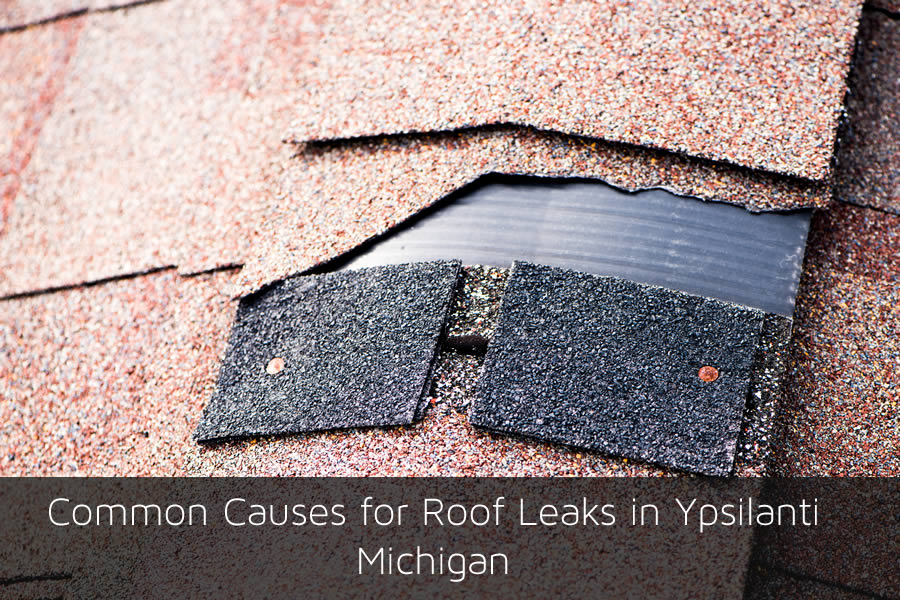 Common Causes for Roof Leaks in Ypsilanti Michigan