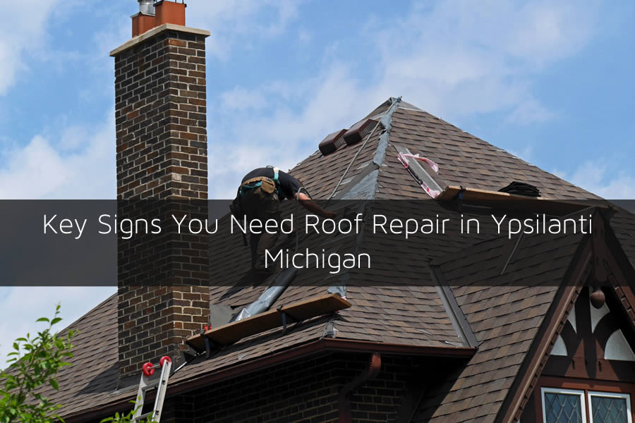 Key Signs You Need Roof Repair in Ypsilanti Michigan