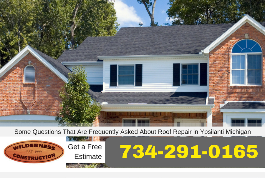 Some Questions That Are Frequently Asked About Roof Repair in Ypsilanti Michigan