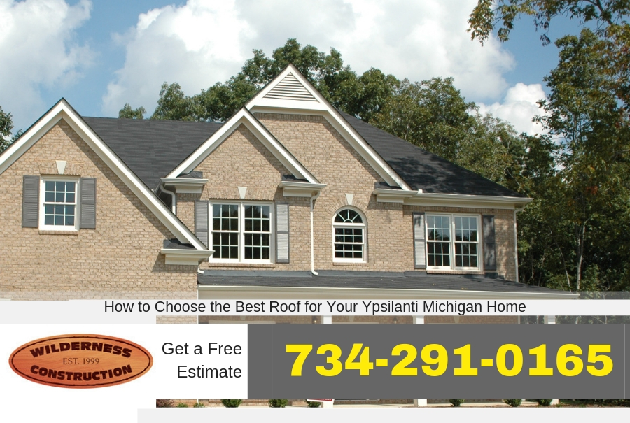How to Choose the Best Roof for Your Ypsilanti Michigan Home