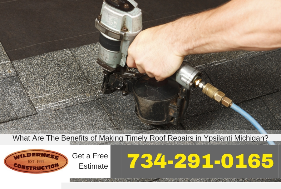 What Are The Benefits of Making Timely Roof Repairs in Ypsilanti Michigan?