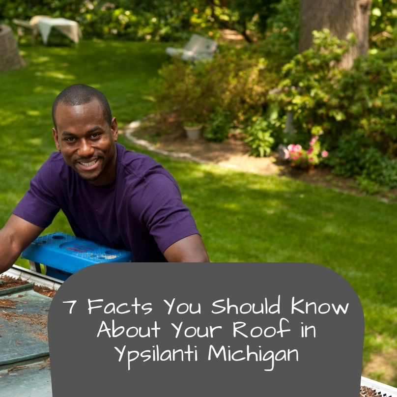 7 Facts You Should Know About Your Roof in Ypsilanti Michigan