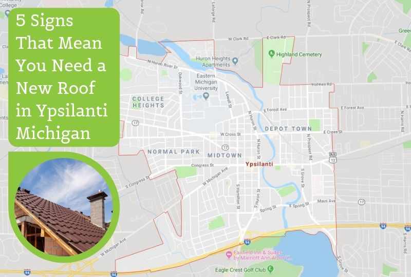 5 Signs That Mean You Need a New Roof in Ypsilanti Michigan