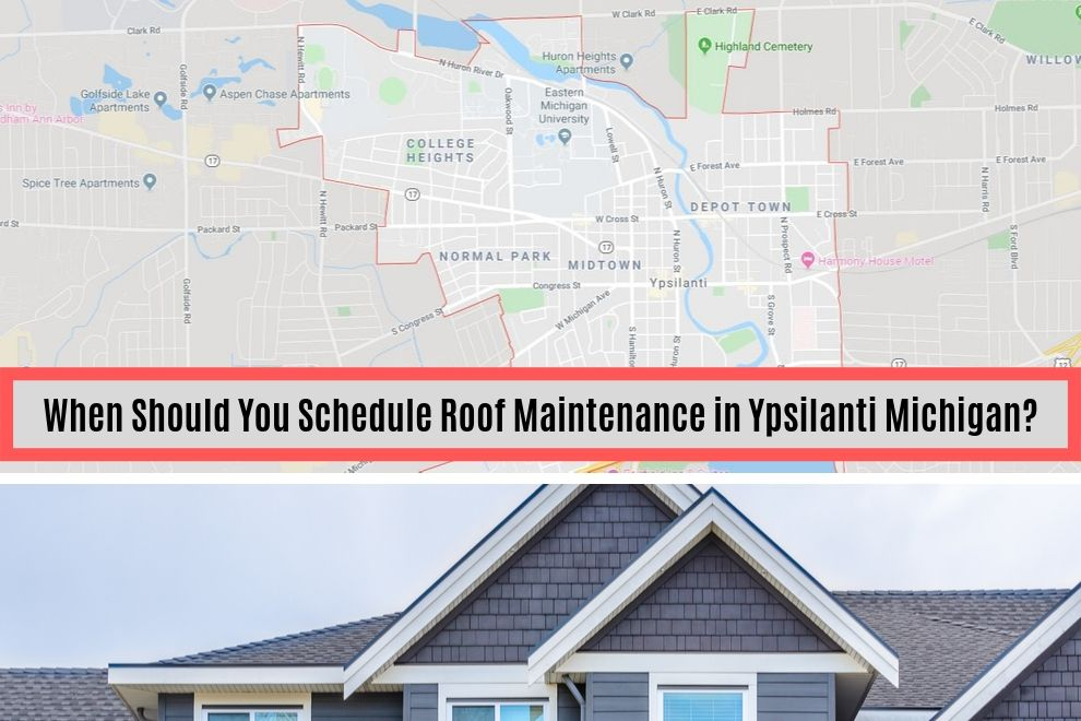 When Should You Schedule Roof Maintenance in Ypsilanti Michigan?