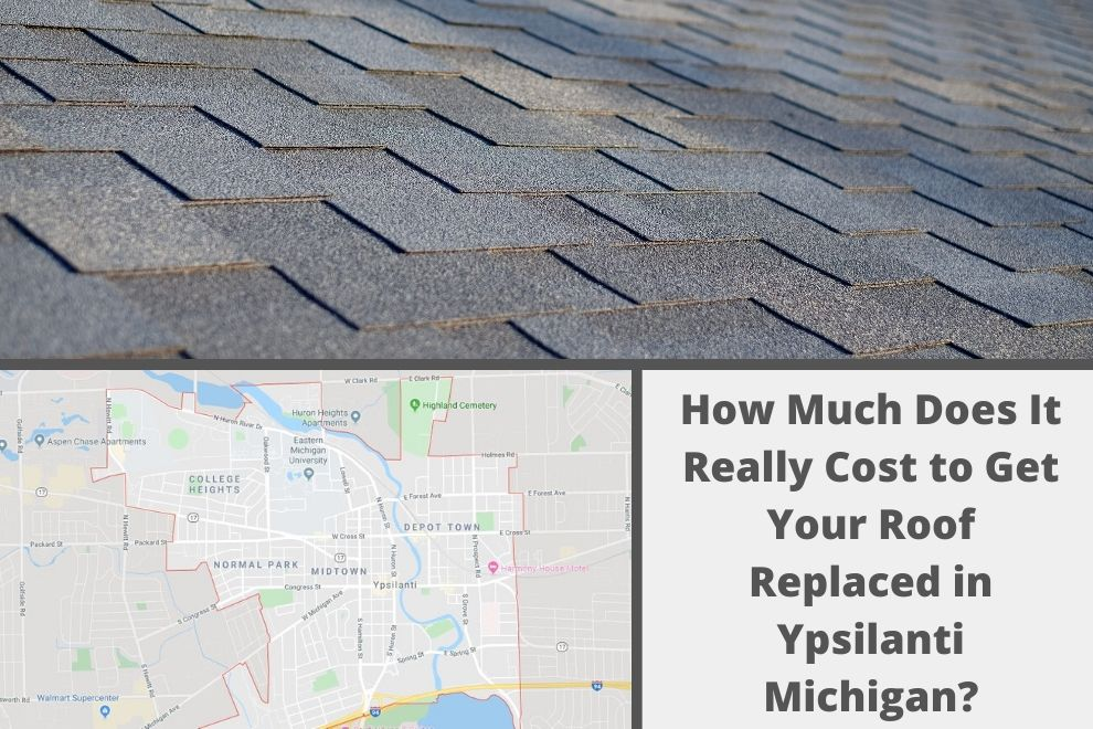 How Much Does It Really Cost to Get Your Roof Replaced in Ypsilanti Michigan?